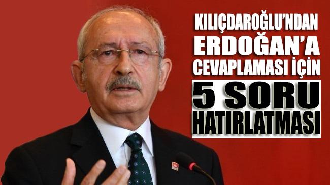 Kılıçdaroğlu'ndan Erdoğan'a cevaplaması için 5 soru hatırlatması...