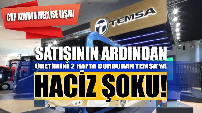 Satışının ardından üretimini 2 hafta durduran TEMSA'ya haciz şoku!