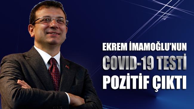 SON DAKİKA!.. Ekrem İmamoğlu'nun Covid-19 testi pozitif çıktı