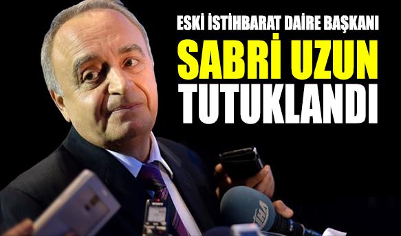 SON DAKİKA... Eski İstihbarat Daire Başkanı Sabri Uzun tutuklandı