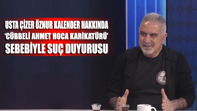 Usta çizer Öznur Kalender hakkında 'Cübbeli Ahmet Hoca karikatürü' sebebiyle suç duyurusu