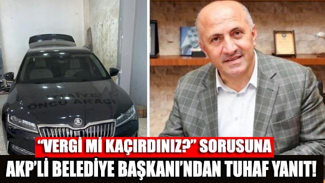 'Vergi mi kaçırdınız?' sorusuna AKP'li Belediye Başkanı'ndan tuhaf yanıt!
