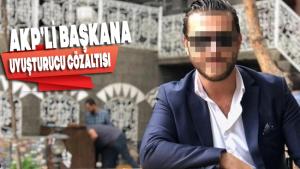 AKP'li başkana uyuşturucu gözaltısı