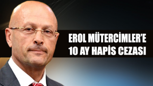 Erol Mütercimler'e 10 ay hapis cezası