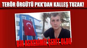 PKK'dan kalleş tuzak: Şırnak'ta bir askerimiz şehit oldu