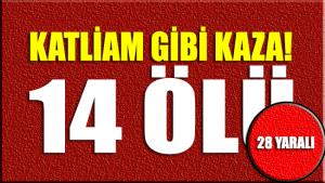 Van'da katliam gibi kaza: En az 14 ölü, 28 yaralı!