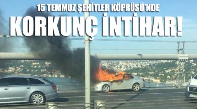 15 Temmuz Şehitler Köprüsü'nde korkunç intihar!