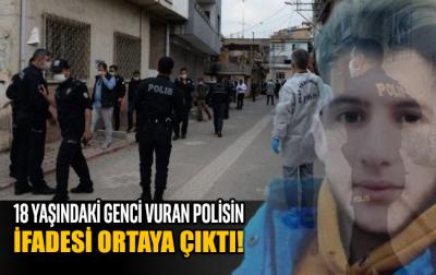 18 yaşındaki genci kalbinden vurarak öldüren polisin ifadesi ortaya çıktı!