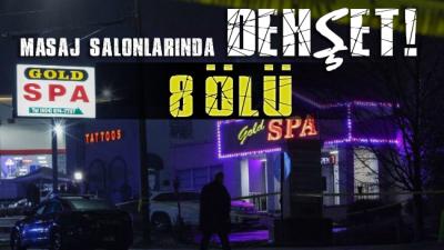 ABD'de masaj salonlarına saldırı: 8 ölü