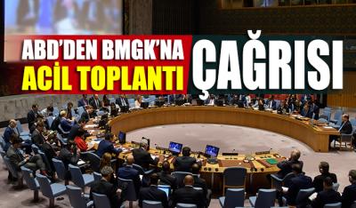 ABD'den BMGK'ya acil toplantı çağrısı