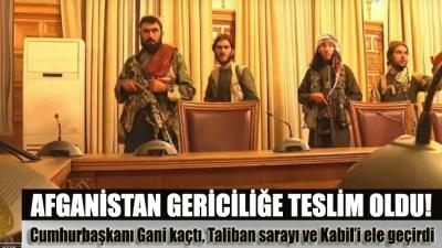 Afganistan Cumhurbaşkanı Gani kaçtı, Taliban sarayı ve Kabil'i ele geçirdi