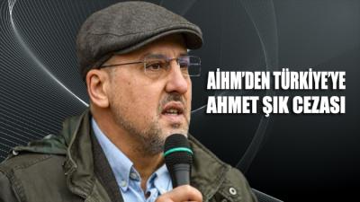 AİHM'den Türkiye'ye Ahmet Şık cezası