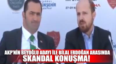 AKP Beyoğlu adayı Yıldız ile Bilal Erdoğan arasında dikkat çeken skandal sohbet