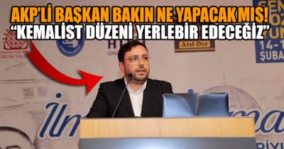 AKP'li başkan bakın ne yapacakmış!..