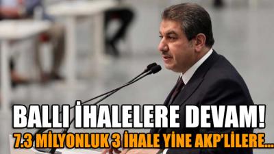 AKP'li belediyelerde ballı ihaleler hız kesmiyor! 7.3 milyon liralık ihaleler yine AKP'lilere gitti