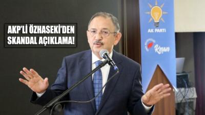 AKP'li Özhaseki'den tartışılacak sözler!