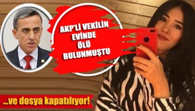 AKP'li vekilin evinde ölü bulunan Nadira Kadirova'nın dosyası kapatılıyor