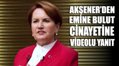 Akşener'den Emine Bulut cinayetiyle ilgili videolu paylaşım