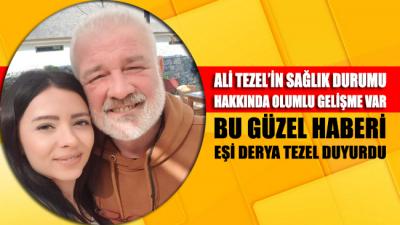 Ali Tezel'den iyi haberler var