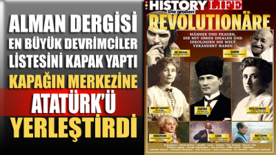 Alman dergisi 'en büyük devrimciler' listesini kapak yaptı: Atatürk tam merkezde!