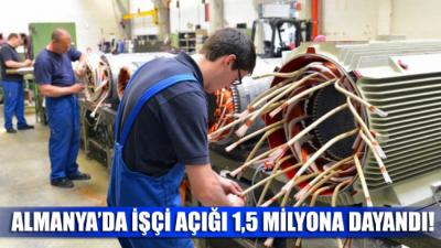 Almanya'da işçi açığı 1.5 milyona dayandı