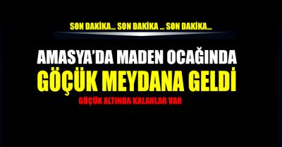 Amasya'da maden ocağında göçük: Mahsur kalanlar var