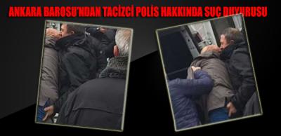Ankara Barosu'ndan polisin cinsel saldırısı hakkında suç duyurusu