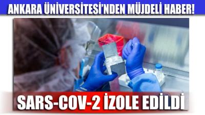 Ankara Üniversitesi açıkladı: SARS-COV-2 virüsü izole edildi!