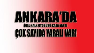 Ankara'da özel halk otobüsü kaza yaptı! Yaralılar var
