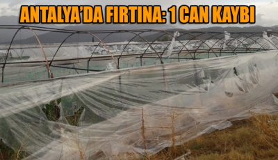 Antalya'da fırtına: 1 can kaybı