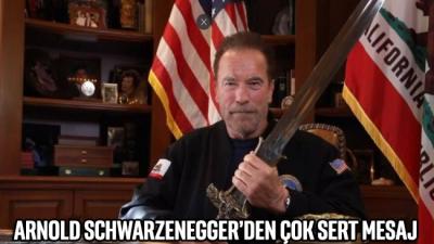 Arnold Schwarzenegger'den çok sert mesaj