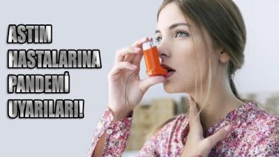 Astım hastalarına pandemi uyarıları