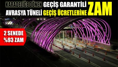 Avrasya Tüneli geçiş ücretlerine 'SÜPER' zam