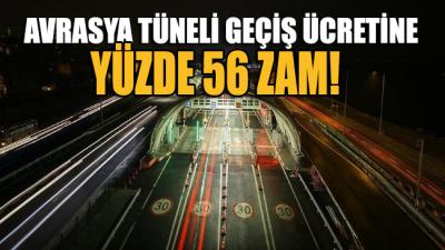 Avrasya Tüneli geçiş ücretine yüzde 56 zam!