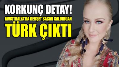 Avustralya'da dehşet saçan saldırgan Türk çıktı