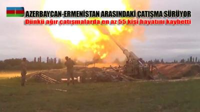 Azerbaycan ve Ermenistan arasında dün süren ağır çatışmalarda en az 55 kişi hayatını kaybetti