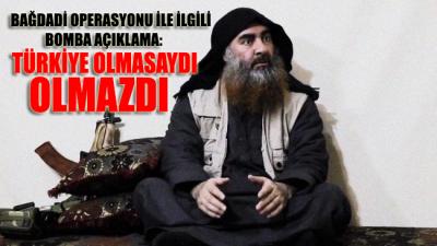 Bağdadi operasyonu ile ilgili bomba açıklama: Türkiye olmasaydı olmazdı