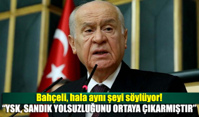 Bahçeli: YSK sandık yolsuzluğunu ortaya çıkarmıştır