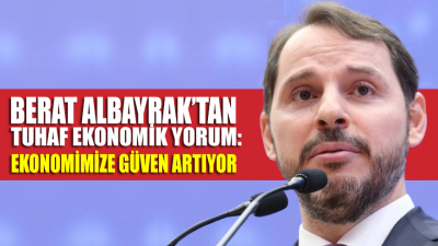 Bakan Albayrak: Ekonomimize güven artıyor