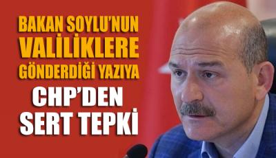 Bakan Soylu'nun valiliklere gönderdiği yazıya CHP'den sert tepki