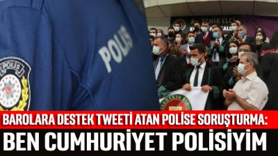 Barolara destek tweeti atan polise soruşturma: Ben Cumhuriyet polisiyim