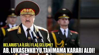 Belarus ile ilgili flaş gelişme: AB, Lukaşenko'yu tanımama kararı aldı