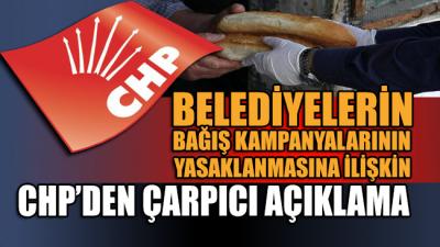 Belediyelerin bağış kampanyalarının engellenmesine ilişkin CHP'den çarpıcı açıklama!