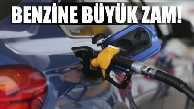 Benzine büyük zam!