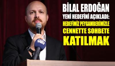 Bilal Erdoğan yeni hedefini açıkladı: Hedefimiz peygamberimizle cennette sohbete katılmak