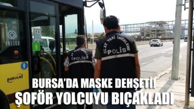 Bursa'da maske dehşeti: Şoför yolcuyu bıçakladı