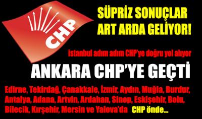 CHP Ankara'yı aldı, İstanbul adım adım CHP'ye...