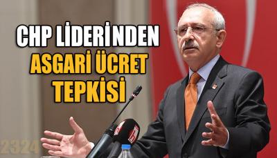 CHP Lideri Kemal Kılıçdaroğlu'ndan asgari ücret tepkisi!