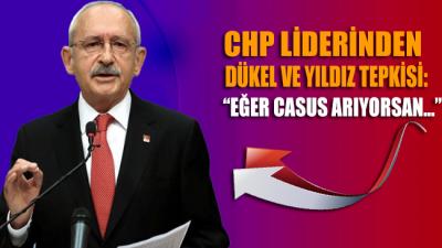 CHP Liderinden Dükel ve Yıldız tepkisi: Eğer casus arıyorsan...