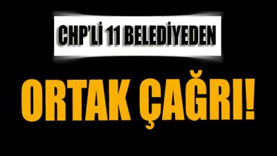 CHP'li 11 büyükşehir belediye başkanından ortak açıklama: Tüm vücudumuzu taşın altına koymalıyız